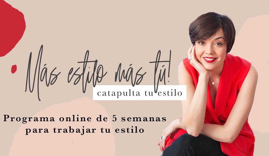 Vuelve Más Estilo Más Tú, el programa online para trabajar tu estilo